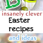 18 Insanely Clever Easter Recipes and Ideas