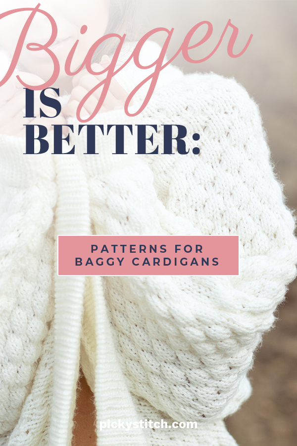 When it comes to sweaters, bigger is better. Here are some amazing patterns for baggy cardigans that are perfect for Fall