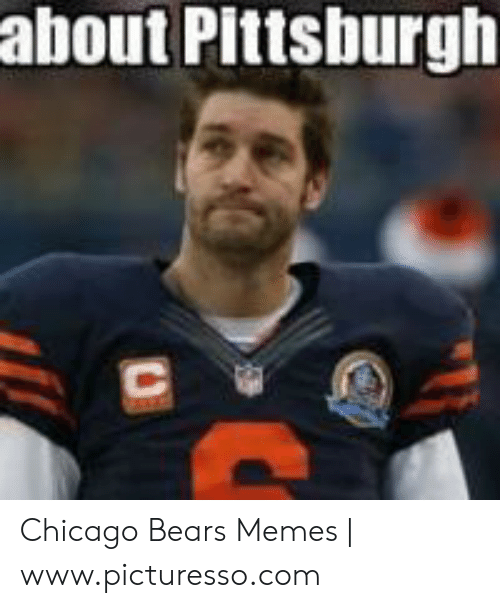 Chicago Bears Memes 2019 : chicago, bears, memes, About, Pittsburgh, Chicago, Bears, Memes, Wwwpicturessocom, Awwmemes.com