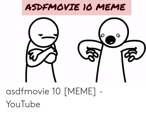 asdfmovie 10 meme youtube