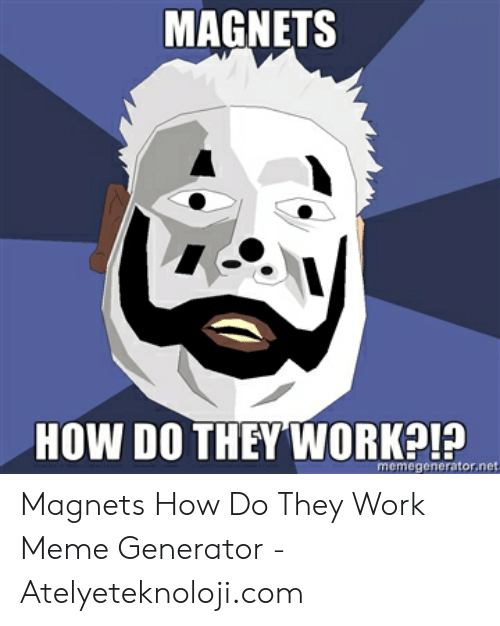25+ Best Memes About Magnets How Do They Work Meme