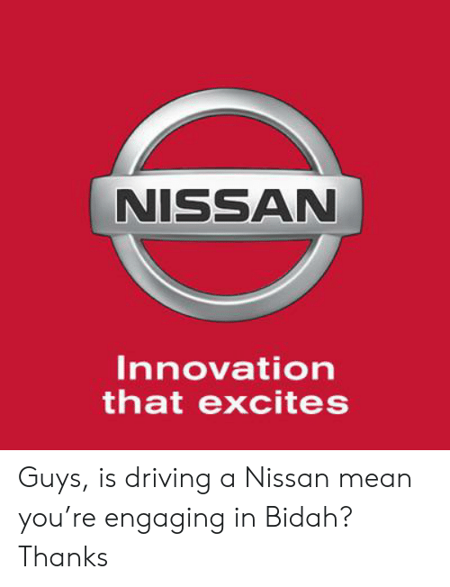 What Does Nissan Stand For Funny : nissan, stand, funny, NISSAN, Innovation, Excites, Driving, Nissan, You're, Engaging, Bidah?, Thanks, Awwmemes.com