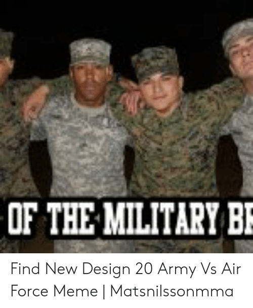 Air Force Vs Army Meme : force, Force, Weather, 10lilian