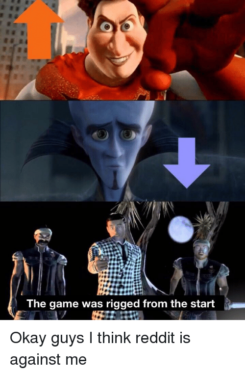 The Game Was Rigged From The Start Meme : rigged, start, Rigged, Start, Reddit, Awwmemes.com
