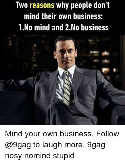 Mind Your Own Business Memes : business, memes, Business