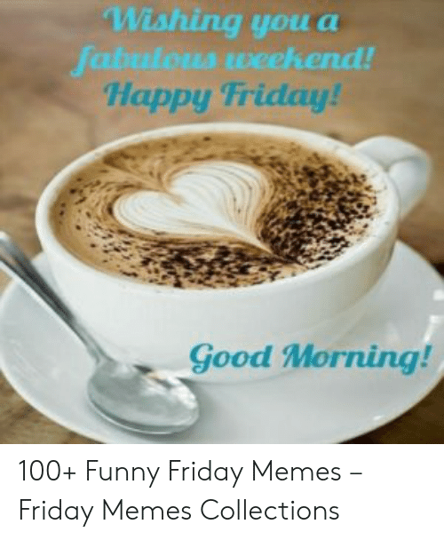 Good Friday Morning Meme : friday, morning, Morning, Friday, Funny, Quotes