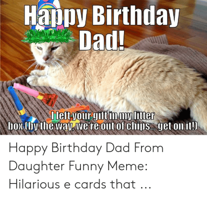 🅱️ 25+ Best Memes About Happy Birthday Dad From Daughter | Happy Birthday  Dad From Daughter Memes