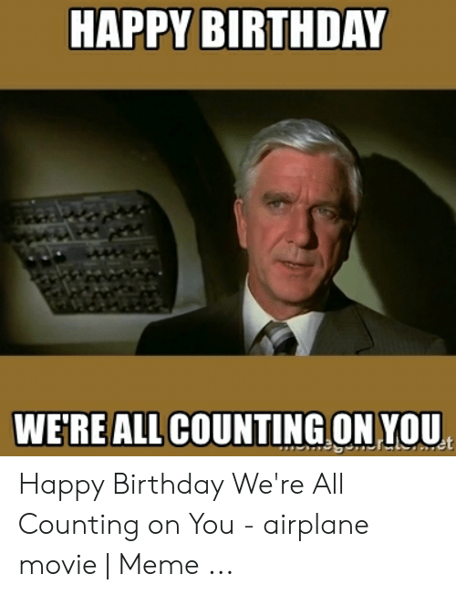 Airplane We're All Counting On You Gif : airplane, we're, counting, 🅱️, Memes, About, Counting, Airplane, Movie