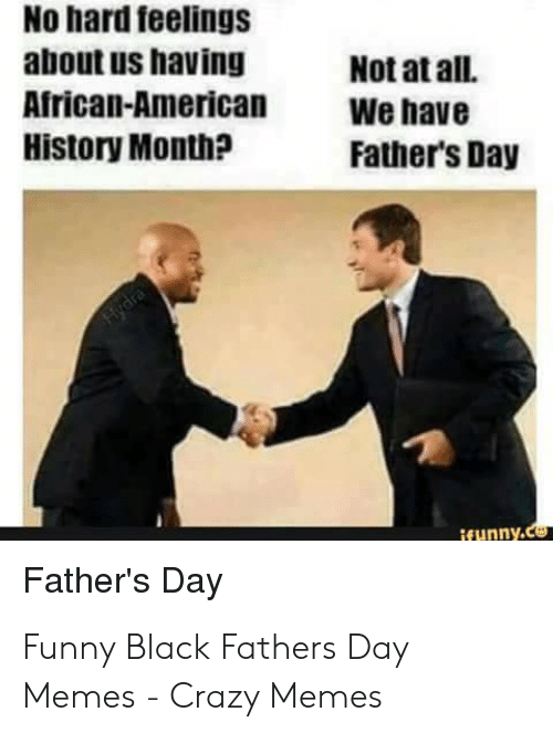 25+ Best Memes About Black Fathers Day   Black Fathers Day...