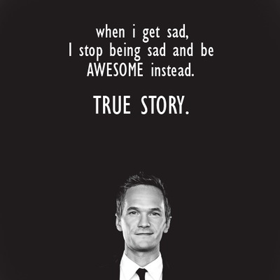 My Motto in Life. From Barney Stinson (HIMYM)