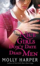Nice Girls Don't Date Dead Men by Molly…