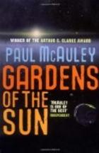 Gardens of the Sun by Paul McAuley