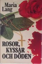 Rosor, kyssar och döden by Maria Lang