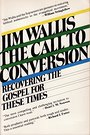 The Call to Conversion: Recovering the Gospel for These Times - Jim Wallis