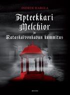 Apteekkari Melchior ja Rataskaivonkadun…