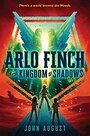 Arlo Finch in the Kingdom of Shadows (Arlo Finch, 3) - John August
