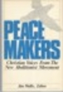 Peacemakers: Christian Voices from the New Abolitionist Movement -