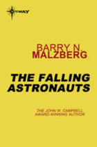 The Falling Astronauts by Barry N. Malzberg