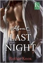 About Last Night by Ruthie Knox