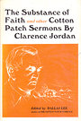 The substance of faith, and other cotton patch sermons - Clarence Jordan