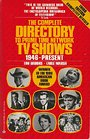 Complete Directory to Prime Time Network TV Shows 1946-Present - Tim Brooks