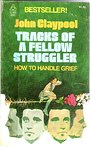 Tracks of a fellow struggler: How to handle grief - John Claypool