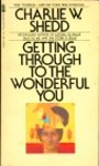 Getting Through to the Wonderful You - Charlie Shedd