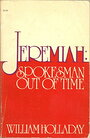Jeremiah: spokesman out of time - William Lee Holladay