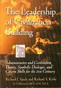 The leadership of civilization building: Administrative and civilization theory, symbolic dialogue, and citizen skills f - Richard J Spady