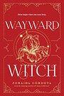 Wayward Witch (Brooklyn Brujas) - Zoraida Cordova