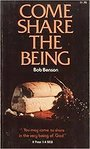 Come share the being - Bob Benson