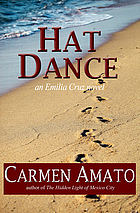 "Cover of ""Hat Dance: An Emilia Cruz Novel"""