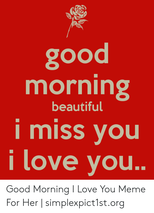 Good Morning I Love You Meme For Her : morning, Morning, Quotes