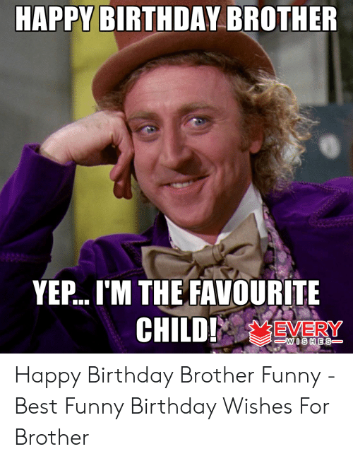 Funny Brother Birthday Meme : funny, brother, birthday, Birthday, Memes, Brother, Factory