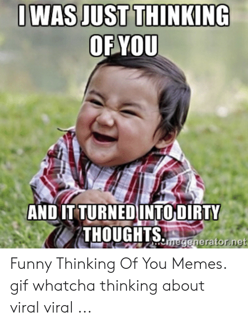 Thinking Of You Funny Meme : thinking, funny, Thinking, About, Quotes