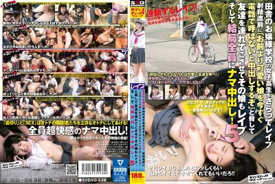 "SVDVD-538 Rape And Kidnapping School Girls Of The Countryside Of The Princess School, The Daughter Let Me Come With Her Friends Threatened To Ejaculation Just Before ""'ll Be Cum And Do Not Call In Right Now Phone A Cute Daughter Than You"" Is Also Rape, And Eventually All The Raw Pies! Five"