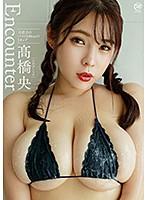 Encounter 高橋央(動画番号:5141mmrbm00038)