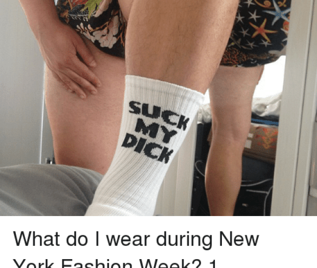 Memes  F F A  And York X Suck My Dick What Do I Wear During