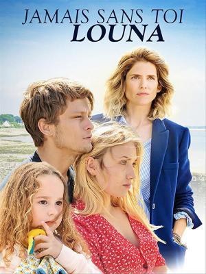 Jamais Sans Toi Louna Film : jamais, louna, Jamais, Louna, (2019), Filmaffinity