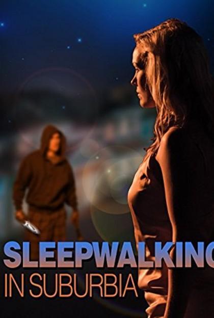 Sleepwalking In Suburbia : sleepwalking, suburbia, Sleepwalking, Suburbia, (2017), Filmaffinity