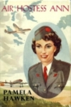 Air Hostess Ann by Pamela Hawken  LibraryThing