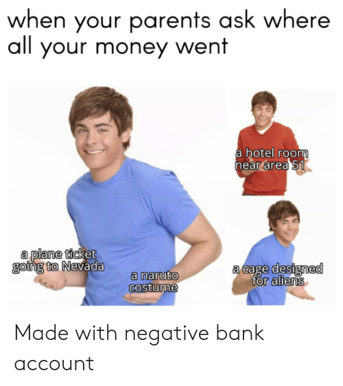 25 Best Memes About Negative Bank Account Negative Bank Account Memes