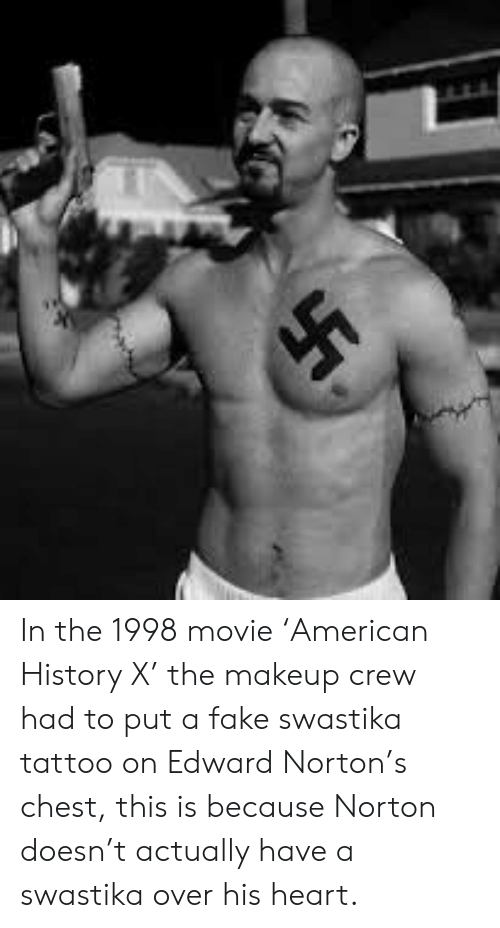 Edward Norton American History X Tattoos : edward, norton, american, history, tattoos, Movie, 'American, History, Makeup, Swastika, Tattoo, Edward, Norton's, Chest, Because, Norton, Doesn't, Actually