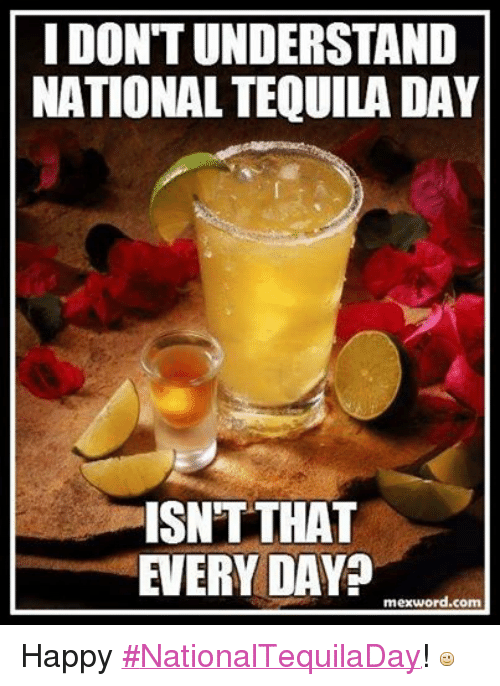 National Tequila Day Meme : national, tequila, National, Tequila