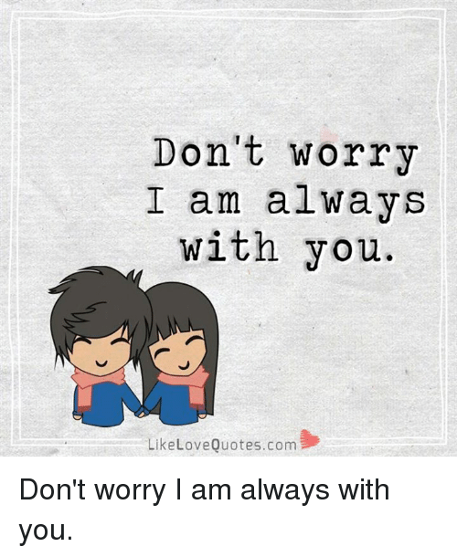 don t worry i