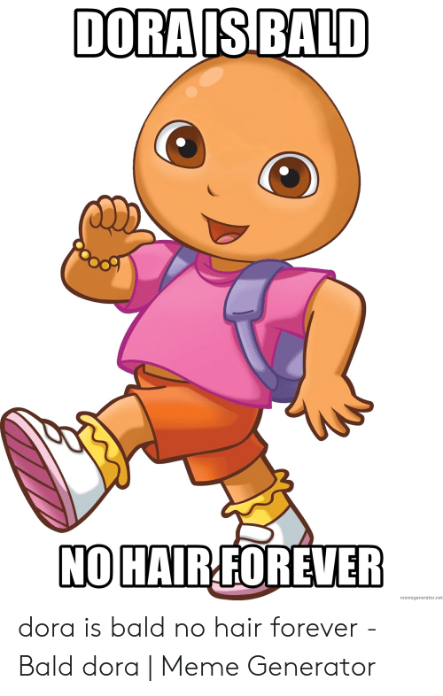 dora is bald nohairforever