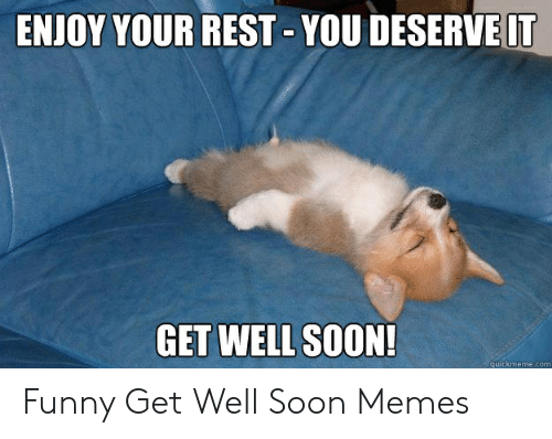 enjoy your rest you