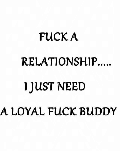 Memes Fuck And  F0 9f A4 96 Fuck A Relationship 1 Lust Need A Loyal
