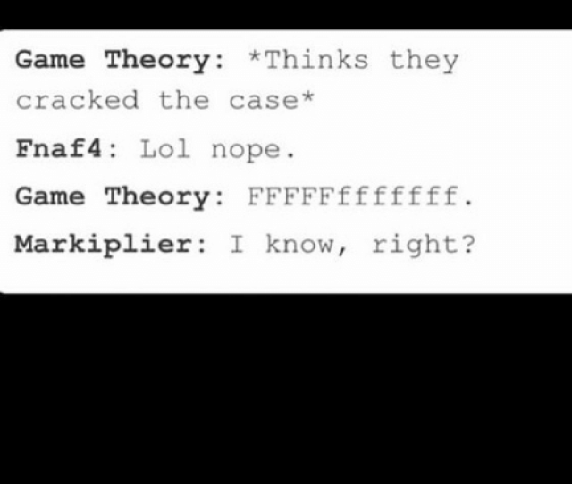 Lol Troll And Trolling Game Theory Thinks They Cracked The Case Fnaf4 Lol