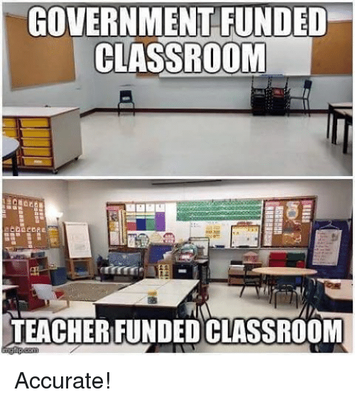 Image result for teacher classroom vs government classroom meme